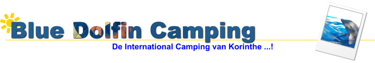 Blue Dolfin Camping De International Camping van Korinthe ...!